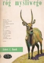 Okładka książki Róg myśliwego Robert C. Ruark