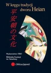 Okładka książki W kręgu tradycji dworu Heian Iwona Kordzińska-Nawrocka