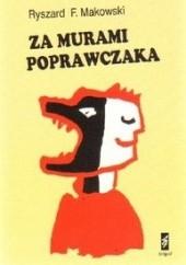 Okładka książki Za murami poprawczaka : refleksje i wspomnienia