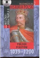 Okładka książki Multimedialna historia Polski - TOM 2 - Polska Piastów 1039 - 1200 Tadeusz Cegielski,Beata Janowska,Joanna Wasilewska-Dobkowska