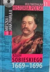 Okładka książki Multimedialna historia Polski -  TOM 11 - Rządy Sobieskiego 1669 - 1696 Tadeusz Cegielski,Beata Janowska,Joanna Wasilewska-Dobkowska