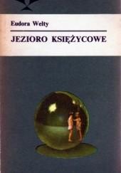 Okładka książki Jezioro Księżycowe Eudora Welty