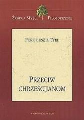 Okładka książki Przeciw chrześcijanom Porfiriusz z Tyru