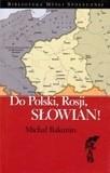 Okładka książki Do Polski, Rosji, Słowian! Michał Bakunin