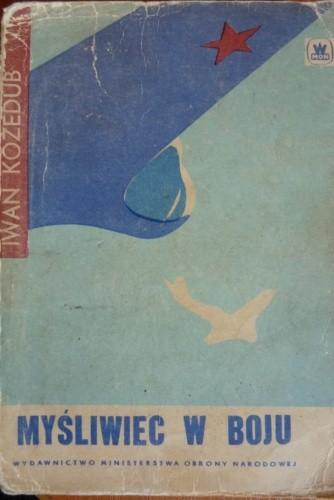 Okładka książki Myśliwiec w boju Iwan Kożedub