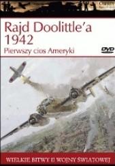 Okładka książki Rajd Doolittlea 1942. Pierwszy cios Ameryki Clayton K. S. Chun