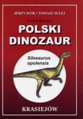 Okładka książki Pierwszy Polski Dinozaur Jerzy Dzik,Tomasz Sulej