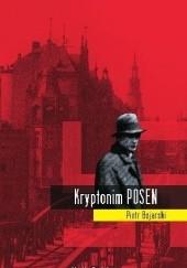 Okładka książki Kryptonim POSEN Piotr Bojarski