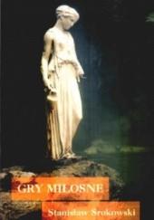 Okładka książki Gry miłosne Stanisław Srokowski