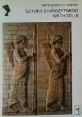 Okładka książki Sztuka Starożytnego Wschodu II Antoni Mierzejewski