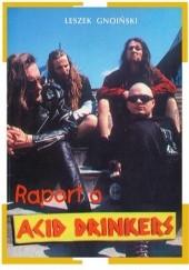 Okładka książki Raport o Acid Drinkers
