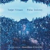 Okładka książki Pałac lodowy (audiobook) Tarjei Vesaas