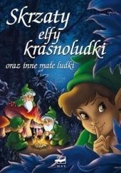 Okładka książki Skrzaty, elfy, krasnoludki oraz inne małe ludki praca zbiorowa