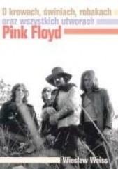 Okładka książki O krowach, świniach, robakach oraz wszystkich utworach Pink Floyd