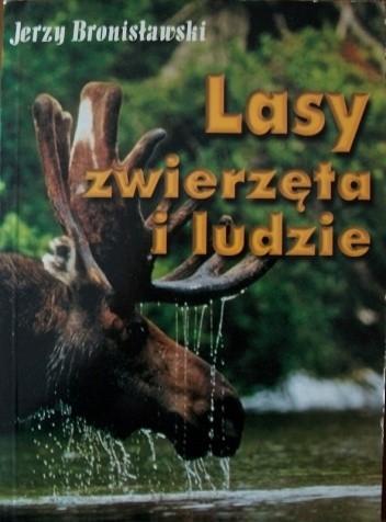 Okładka książki Lasy, zwierzęta i ludzie