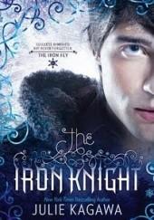Okładka książki The Iron Knight Julie Kagawa
