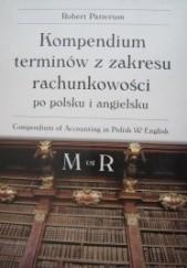 Okładka książki Kompendium terminów z zakresu rachunkowości po polsku i po angielsku M - R Robert Patterson