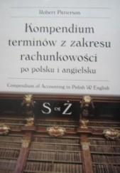 Okładka książki Kompendium terminów z zakresu rachunkowości po polsku i po angielsku S - Ż Robert Patterson