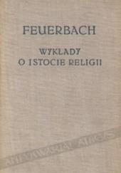Okładka książki Wykłady o istocie religii Ludwig Andreas Feuerbach