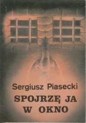 Okładka książki Spojrzę ja w okno Sergiusz Piasecki