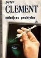 Okładka książki Zabójcza praktyka Peter Clement