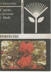 Okładka książki Porzeczki. Czarne, czerwone i białe Jadwiga Kluczyńska