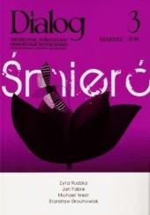 Okładka książki Dialog, nr 3 (652) / marzec 2011. Śmierć Zyta Rudzka,Stanisław Grochowiak,Jan Fabre,Michael West,Redakcja miesięcznika Dialog