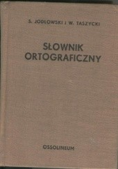 Okładka książki Słownik ortograficzny Stanisław Jodłowski,Witold Taszycki