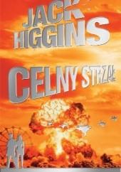 Okładka książki Celny strzał Justin Richards,Jack Higgins