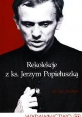 Okładka książki Rekolekcje z ks. Jerzym Popiełuszką Jan Sochoń