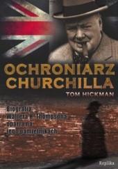 Okładka książki Ochroniarz Churchilla Tom Hickman