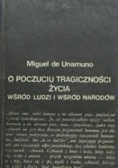Okładka książki O poczuciu tragiczności życia wśród ludzi i wśród narodów Miguel de Unamuno