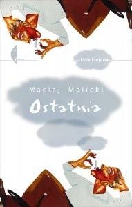 Okładka książki Ostatnia (sto czternaście opowiadań o tym samym) Maciej Malicki