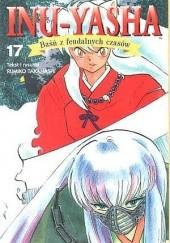 Okładka książki Inu-Yasha. Baśń z feudalnych czasów - tom 17 Rumiko Takahashi