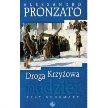 Okładka książki Droga Krzyżowa nadziei. Trzy schematy. Alessandro Pronzato