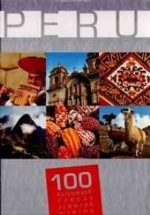 Okładka książki Peru. Cuda świata. 100 kultowych rzeczy, zjawisk, miejsc praca zbiorowa