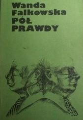 Okładka książki Pół prawdy Wanda Falkowska