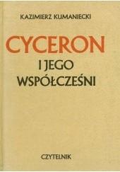 Okładka książki Cyceron i jego współcześni Kazimierz Kumaniecki