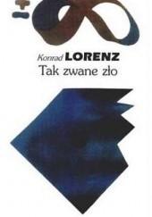 Okładka książki Tak zwane zło Konrad Lorenz