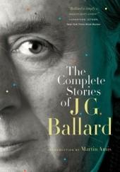 Okładka książki The Complete Stories of J. G. Ballard James Graham Ballard