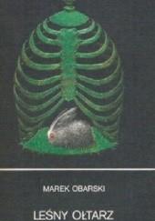 Okładka książki Leśny Ołtarz Marek Obarski