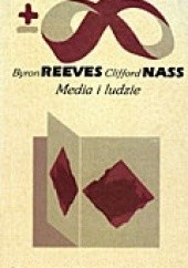 Okładka książki Media i ludzie Byron Reeves,Clifford Nass