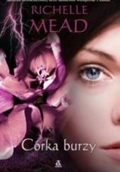 Okładka książki Córka burzy Richelle Mead