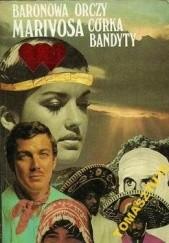 Okładka książki Marivosa córka bandyty Emma Orczy