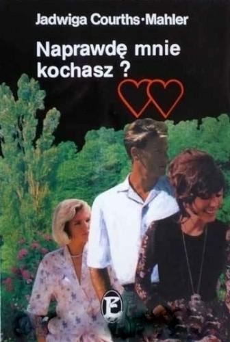 Okładka książki Naprawdę mnie kochasz? Jadwiga Courths-Mahler
