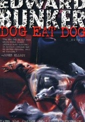 Okładka książki Dog Eat Dog William Styron,Edward Bunker