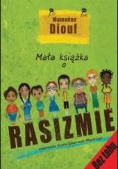 Okładka książki Mała książka o rasizmie Mamadou Diouf,Dorota Rewerenda Młynarczyk