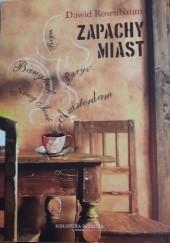 Okładka książki Zapachy miast Dawid Rosenbaum