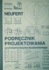 Okładka książki Podręcznik projektowania architektoniczno - budowlanego Ernst Neufert