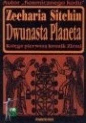 Okładka książki Dwunasta planeta Zecharia Sitchin